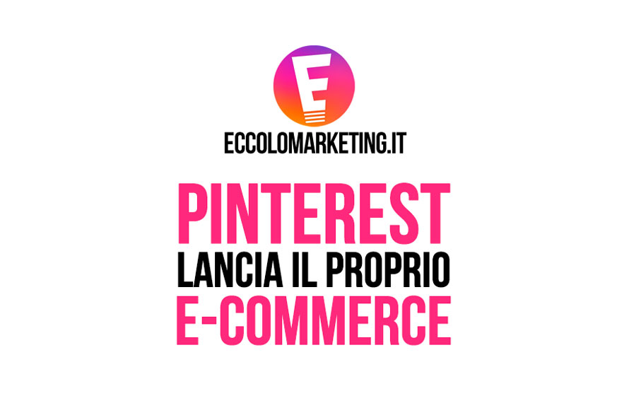 pinterest lancia il nuovo e-commerce